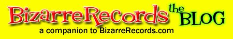 Bizarre Records!