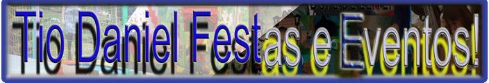 TIO  DANIEL FESTAS E EVENTOS!!