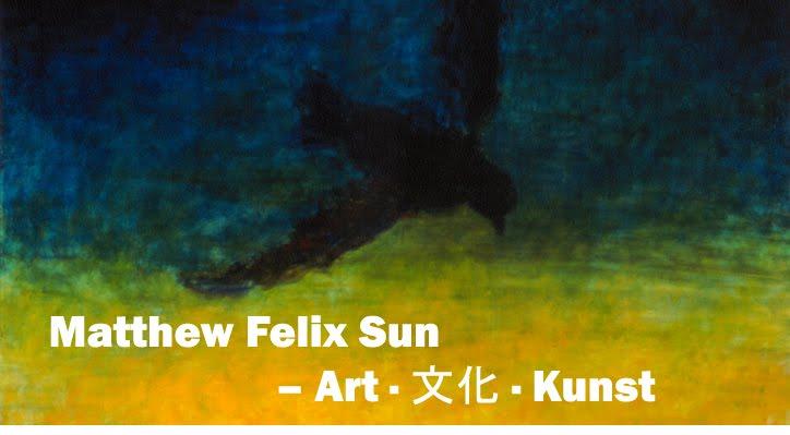 Matthew Felix Sun <br><i>- Art · 文化 · Kunst</i>
