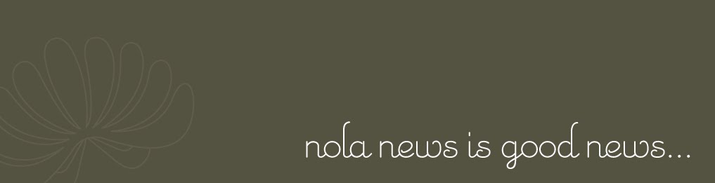 nola news is good news!