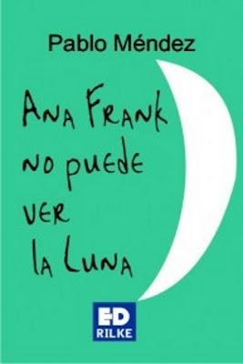 ana-frank-no-puede-ver-la-luna-de-pablo-mendez