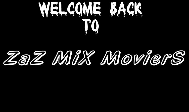 "ZaZ MiX MovierS ""tU BloG dE PeliculaS, SerieS Y MusikA!"