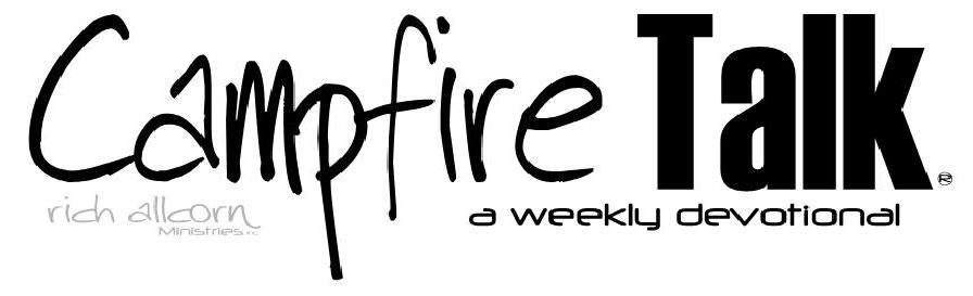 CampfireTALK - a word from pastor Rich