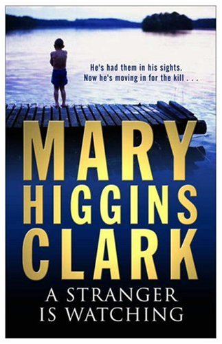 an analysis of the novel a stranger is watching by mary higgins clark Where are the children has 39,064 ratings and 994 reviews luffy said:  this is my second mary higgins clark novel that i've read.