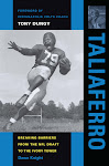 """Taliaferro -Breaking Barriers from the NFL Draft to the Ivory Tower"" by Dawn Knight"