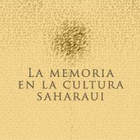 La memoria en la cultura saharaui