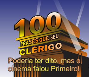 100 Frases Que Seu Clérigo Podia Ter Dito Mas No Cinema Disseram