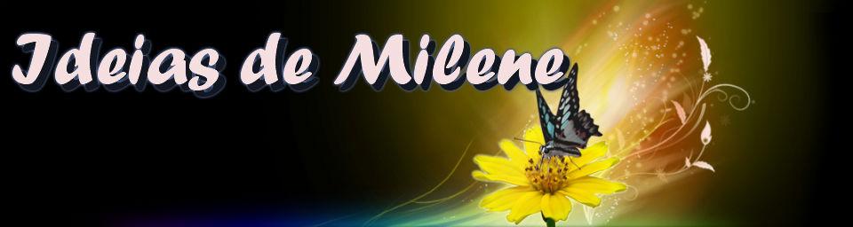IDEIAS DE MILENE