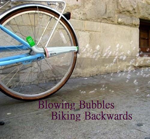Blowing Bubbles Biking Backwards