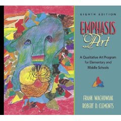 Emphasis Art: A Qualitative Art Program for Elementary and Middle Schools (8th Edition)