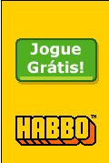 Jogue Grátis ! Habbo