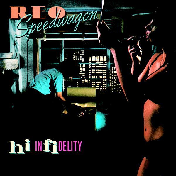 Hi Infidelity - REO Speedwagon