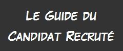 Le guide du candidat recruté. Le blog