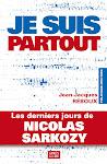 Je suis partout (les derniers jours de Nicolas Sarkozy) : un roman visionnaire de J.-J. Reboux