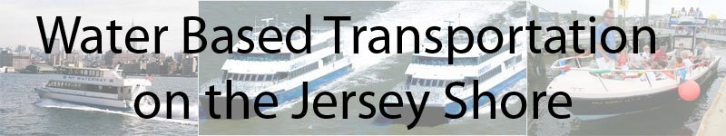 Water Based Transportation on the Jersey Shore