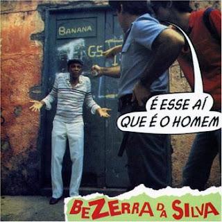 Bezerra da Silva - � Esse A� Que � o Homem