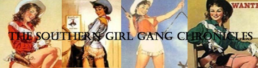 The Southern Girl Gang Chronicles