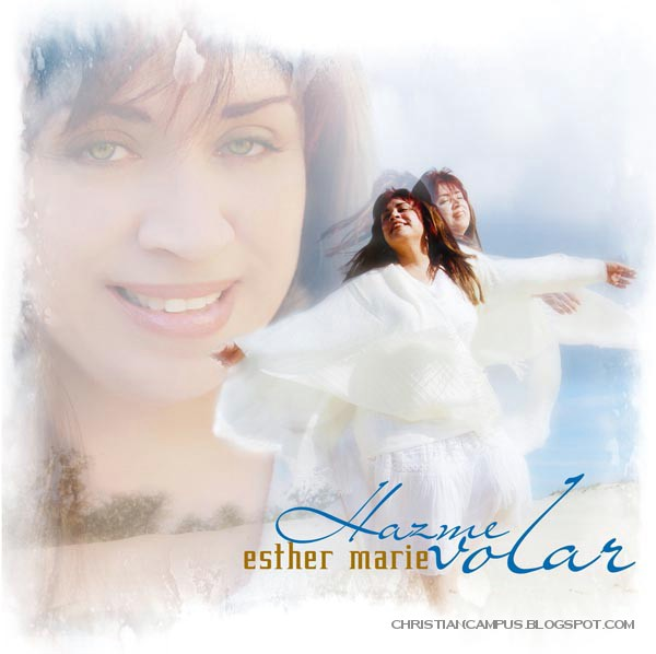 Esther Marie - Hazme volar 2010 Latin christian songs download