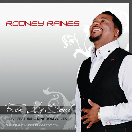 Rodney Raines - From My Soul 2010 English Christian album download