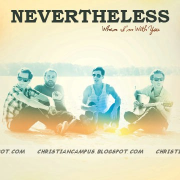Nevertheless - When I'm With You