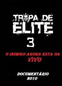 Filme Poster Tropa de Elite 3 – O Inimigo Agora Esta ao Vivo TVRip RMVB Nacional