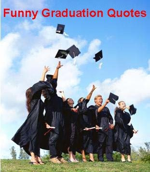 Graduation Quotes , Sayings for Graduates. Famous quotes , funny ...