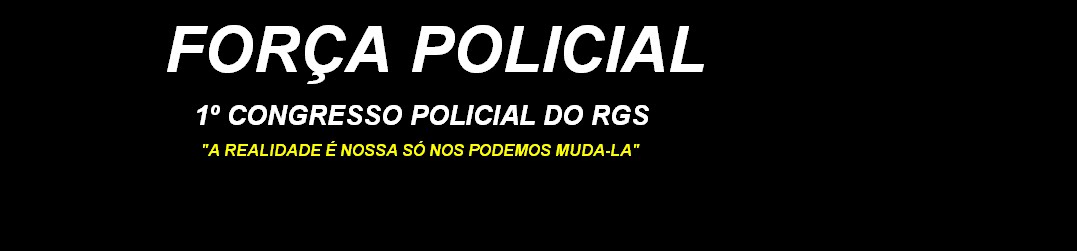 1º CONGRESSO DE POLICIAIS CIVIS DO RS