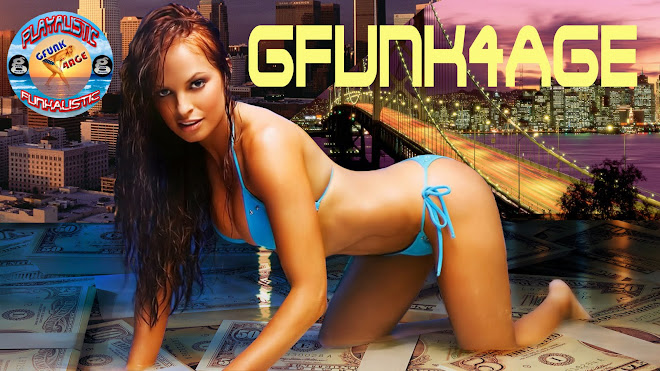 Gfunk4age. the home of the Playas.