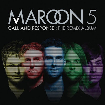Maroon 5 - Call And Response The Remix Album