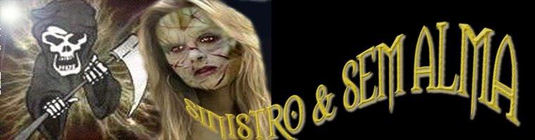 Sinistro & Sem Alma