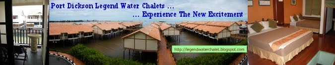 PORT DICKSON LEGEND WATER CHALETS - RENTAL OF PRIVATE UNITS