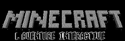 Minecraft : l'aventure interactive ! #1