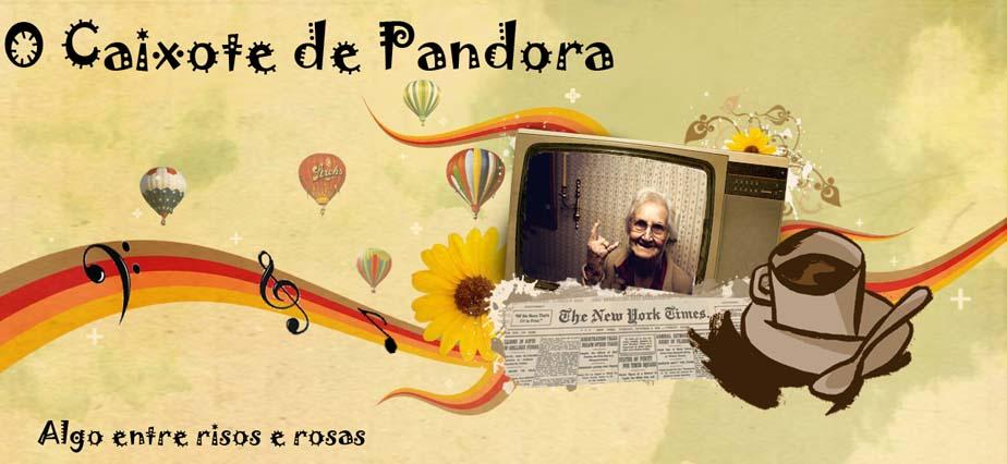 O Caixote de Pandora - Algo entre risos e rosas