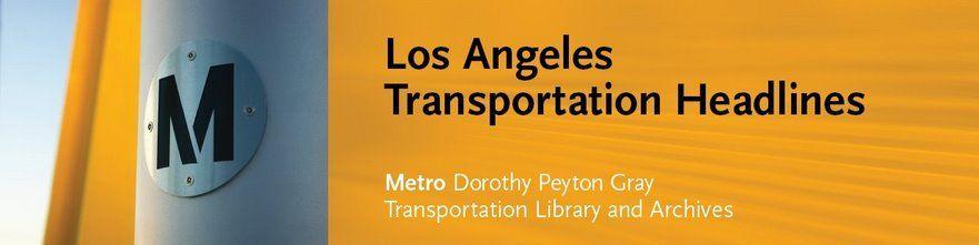 "Los Angeles Transportation Headlines <a href=""http://headlines.metroprimaryresources.info/""></a>"