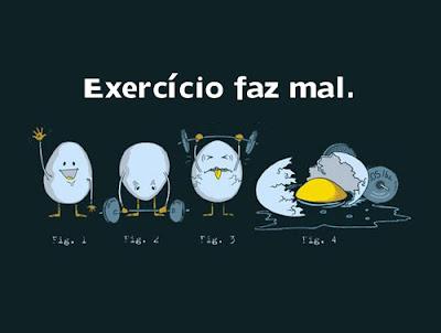 Exercício faz mal