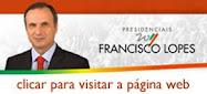 FRANCISCO LOPES À PRESIDÊNCIA!