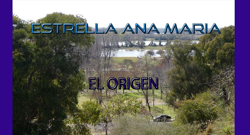 ESTRELLA ANA MARIA-EL ORIGEN