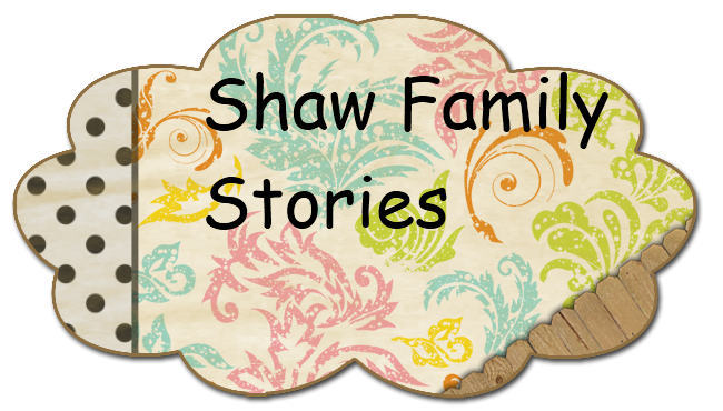 Shaw Family Stories