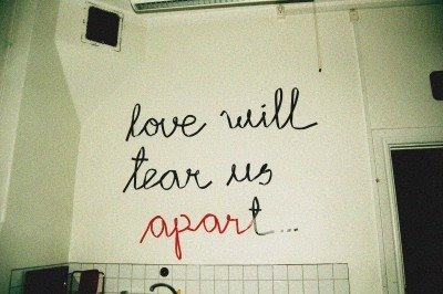 love love will tear us apart again: