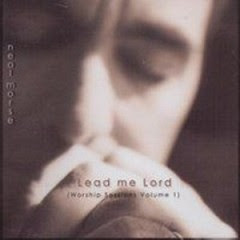Neal Morse - Worship Sessions Vol. I - Lead Me Lord 2005
