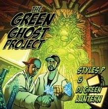 "DJ GREEN LANTERN & STYLES P   ""THE GREEN GHOST PROJECT"""