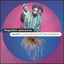 "DIGABLE PLANETS   ""REACHIN' - A NEW REFUTATION OF TIME & SPACE"""