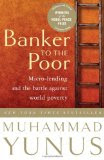 Banker to the Poor: Micro-Lending and the Battle Against World Poverty (Kindle Edition)