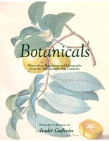Botanicals: Watercolors, Engravings and Lithographs  from the 16th through 19th Centuries