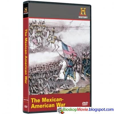 The Mexican American War (2009)