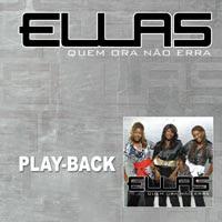 Ellas - Quem Ora Nao Erra (Playback)