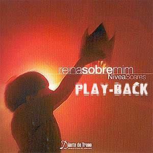 SALVAR Baixar CD Play Back   Nívea Soares   Reina Sobre Mim (2003)
