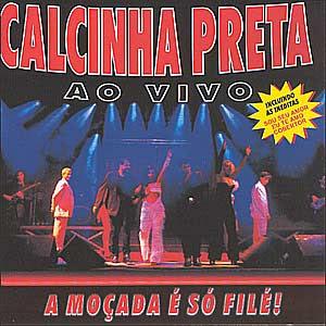CD Banda Calcinha Preta  - A Moçada É Só Filé! Vol. 04
