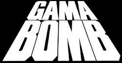 Gama Bomb