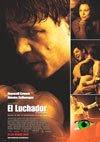 El Luchador (Cinderella man). 2005